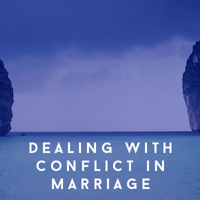 Dealing With Conflict in Marriage