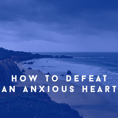 Defeat-an-anxious-heart