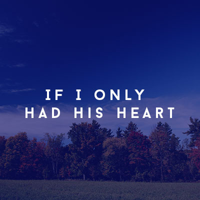 If I Only had His Heart