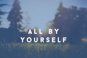 all_by_yourself